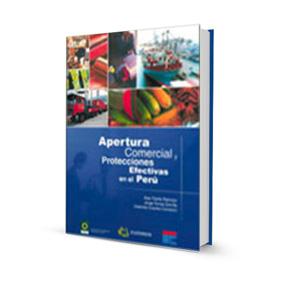 Apertura comercial y protecciones efectivas en el Perú