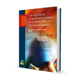 Las Agendas Complementarias al CAFTA-DR en Centroamérica