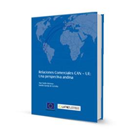 Relaciones Comerciales CAN-UE: Una Prespectiva Andina