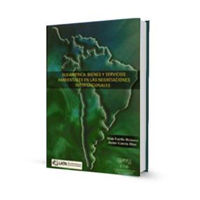 Sudamérica: bienes y servicios ambientales en las negociaciones internacionales