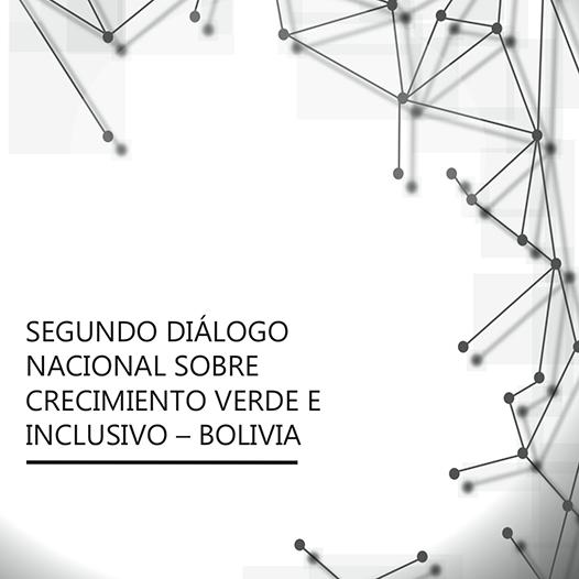 Segundo Diálogo Nacional sobre Crecimiento Verde e Inclusivo en Bolivia